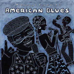 put215 putumayo world music american blues