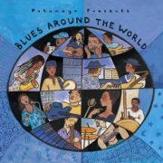 put253 putumayo world music blues around the world