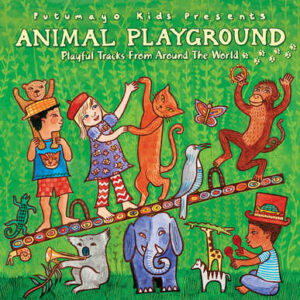put264 putumayo world music animal playground