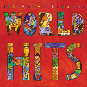 put267 putumayo world music world hits