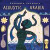 put282 putumayo world music acoustic arabia