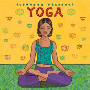 put304 putumayo world music yoga