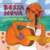 put306-putumayo world music bossa nova