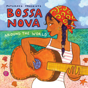 put306-putumayo world music bossa nova
