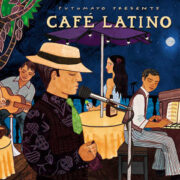 put338-putumayo world music cafe latino