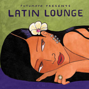 put339-putumayo world music latin lounge